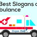 20 Best Slogans on Ambulance