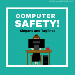 Computer Safety Slogans and Taglines