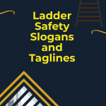 Ladder Safety Slogans and Taglines